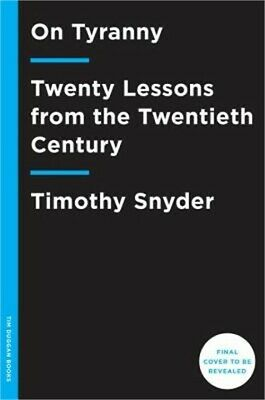 On Tyranny: Twenty Lessons from the Twentieth Century (Paperback or Softback)