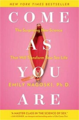 Come as You Are: The Surprising New Science That Will Transform Your Sex Life (P