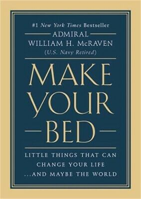 Make Your Bed: Little Things That Can Change Your Life...and Maybe the World (Ha