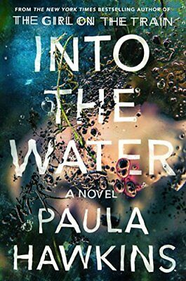 Into the Water: A Novel by Paula Hawkins  EBooks