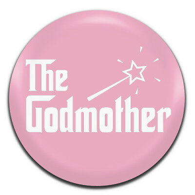 """2 The GODMOTHER 1/"""" Pin Button Badge Christening Baptism Fairy Wand Godfather"""