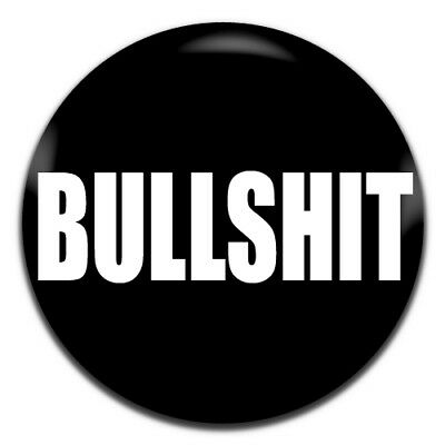 Bullshit Novelty 25mm / 1 Inch D Pin Button Badge