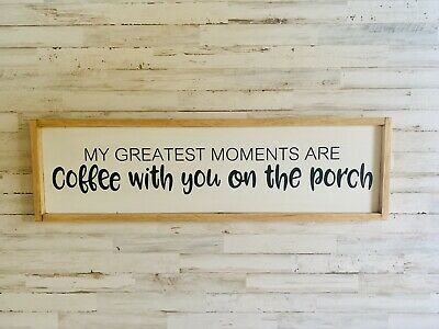 Coffee With You, Greatest Moments, On The Porch, Porch Sign, Romantic Coffee Art