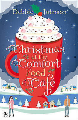Christmas at the Comfort Food Cafe by Debbie Johnson BRAND NEW (Paperback, 2016)