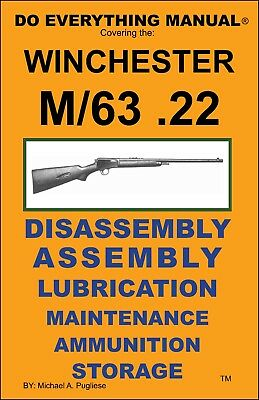 WINCHESTER MODEL 63 cal .22  DO EVERYTHING MANUAL  DISASSEMBLY  CARE  BOOK   NEW
