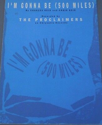 THE PROCLAIMERS-I\'M GONNA Be (500 Miles) Piano/vocal/guitar Sheet ...