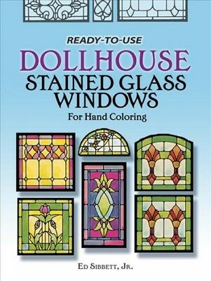 Ready to Use Dollhouse Stained Glass Windows, Paperback by Sibbett, Ed J.