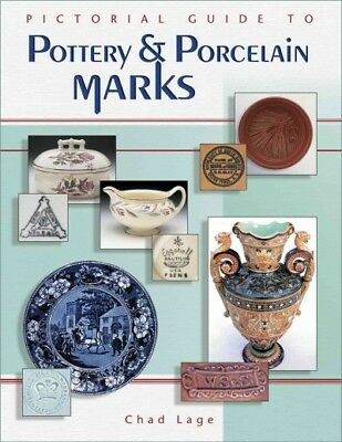 Pictorial Guide to Pottery & Porcelain Marks, Hardcover by Lage, Chad