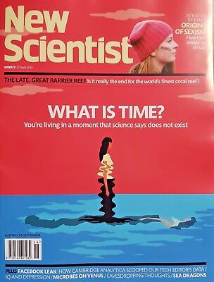 New Scientist magazine  = # 3174 = 2018 = WHAT IS TIME? = ORIGINS OF SEXISM