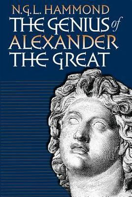 The Genius of Alexander the Great by N. G. L. Hammond (1997, Hardcover)