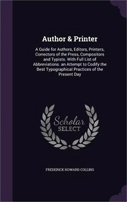 Author & Printer: A Guide for Authors, Editors, Printers, Correctors of the Pres