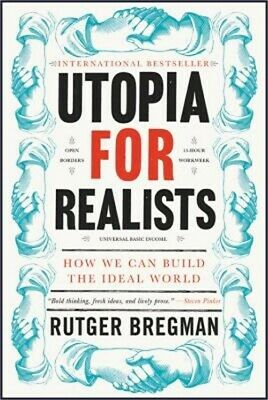 Utopia for Realists: How We Can Build the Ideal World (Paperback or Softback)