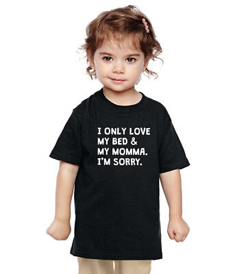 I Only Love My Bed & My Momma Infant Bodysuit Toddler shirt Drake and very cute
