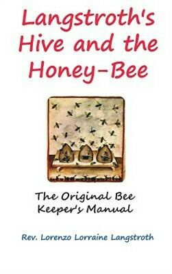 Langstroth on the Hive and the Honey-Bee (Hardback or Cased Book)