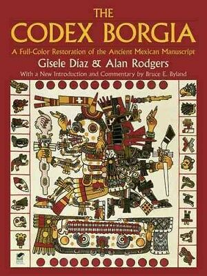 Codex Borgia : A Full-Color Restoration of the Ancient Mexican Manuscript, Pa...