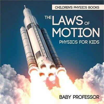 The Laws of Motion: Physics for Kids Children's Physics Books (Paperback or Soft