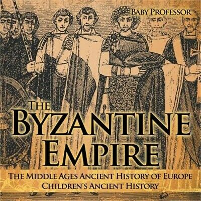 The Byzantine Empire - The Middle Ages Ancient History of Europe Children's Anci