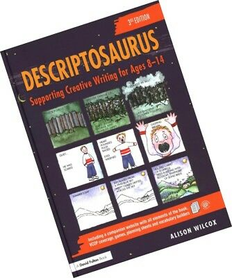 Descriptosaurus: Supporting Creative Writing for Ages 8-14 by Alison Wilcox 3rd