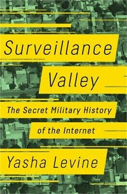 Surveillance Valley: The Secret Military History of the Internet (Hardback or Ca