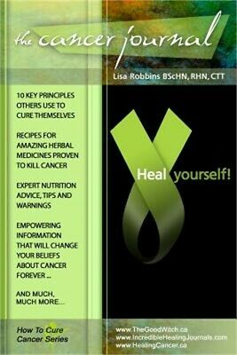 The Cancer Journal Heal Yourself!: How to Cure Cancer Series (Paperback or Softb