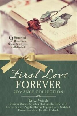 First Love Forever Romance Collection: 9 Historical Romances Where First Loves A