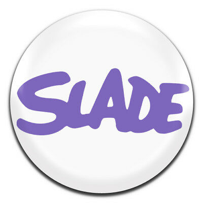 Slade Band Glam Rock 25mm / 1 Inch D Pin Button Badge