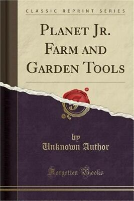 Planet Jr. Farm and Garden Tools (Classic Reprint) (Paperback or Softback)