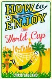 How to Enjoy the World Cup, Chris England, New Book