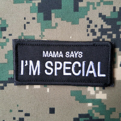 Mama Says I' M Special 3D Morale Badge Tactical Embroidered Hook Loop Patch *03