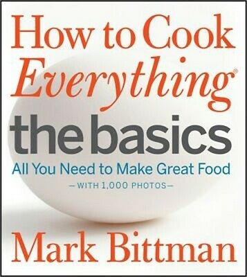 How to Cook Everything: The Basics: All You Need to Make Great Food (Hardback or