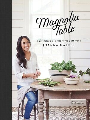 Magnolia Table: A Collection by Joanna Gaines [Seasonal] [Hardcover] NEW