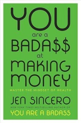 You Are a Badass at Making Money: Master the Mindset of Wealth (Hardback or Case