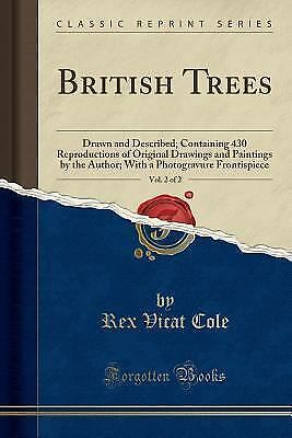 British Trees, Vol. 2 of 2: Drawn and Described; Containing 430 Reproductions of