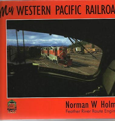 My Western Pacific Railroad By Norman Holmes