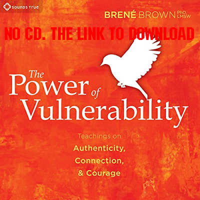 The Power of Vulnerability Teachings of Authenticity, Connection, an {AUDIO}