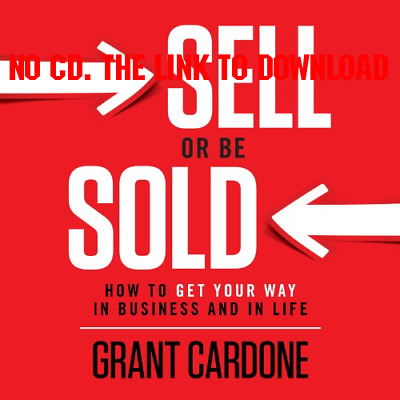 Sell or Be Sold: How to Get Your Way in Business and in Life by Gran {AUDIOBOOK}