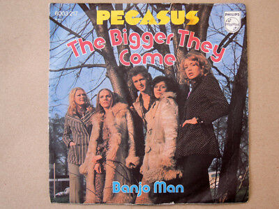 "Pegasus - The bigger they come - 7"" Vinyl Single - 1972 - ( The Rattles )"