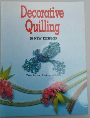 Decorative Quilling - 50 new designs. By Tree Tra and Malinda Johnston