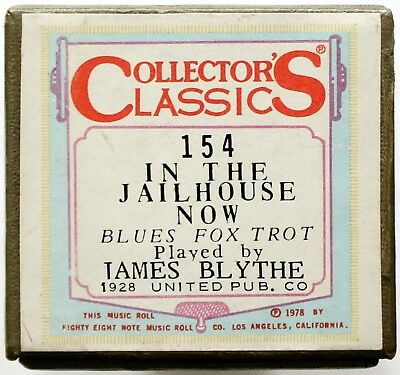 "JAMES BLYTHE ""In The Jailhouse Now"" COLLECTORS CLASSICS 154 [PIANO ROLL]"