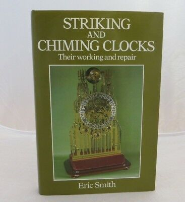 Striking and Chiming Clocks Their Working  and Repair by Eric Smith 1985