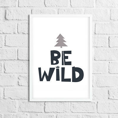 "Boys / Girls Bedroom Prints / Pictures / Wall Art ""Be Wild"" Black / Grey"