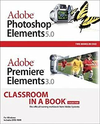 Adobe Photoshop Elements 5.0 and Adobe Premiere Elements 3.0 Classroom in a Book