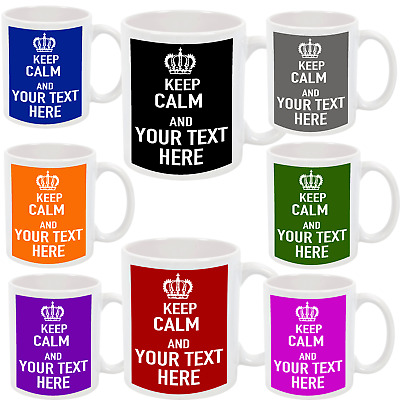 Personalised Your Own KEEP CALM Custom Tea Coffee Mug Cup With Your Message Text