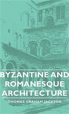 Byzantine and Romanesque Architecture (Paperback or Softback)
