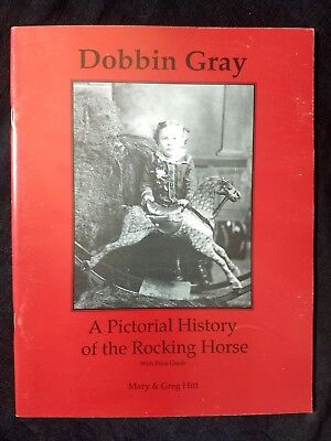 DOBBIN GRAY: PICTORIAL HISTORY OF THE ROCKING HORSE by Hitt~Antique Vintage Book