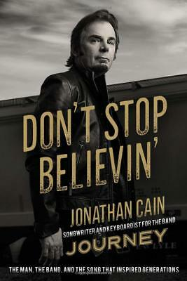 Don't Stop Believin': The Man, the Band,and the Song by Jonathan Cain Hardcover