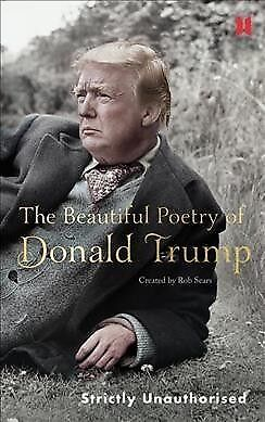 Beautiful Poetry of Donald Trump, Hardcover by Sears, Robert