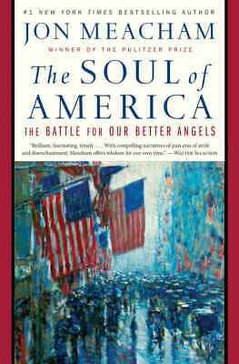 The Soul of America : The Battle for Our Better Angels by Jon Meacham (eBooks)