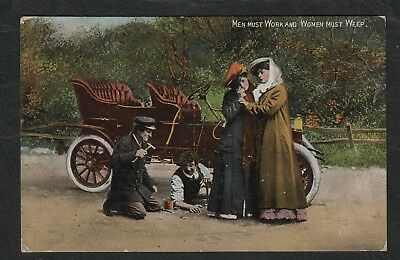 e1915)      OLD POSTCARD, REPAIRING OLD CAR -  MEN MUST WORK AND WOMEN MUST WEEP