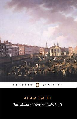 The Wealth of Nations: Books I-III by Adam Smith (English) Paperback Book Free S
